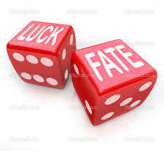 LUCK AND FATE