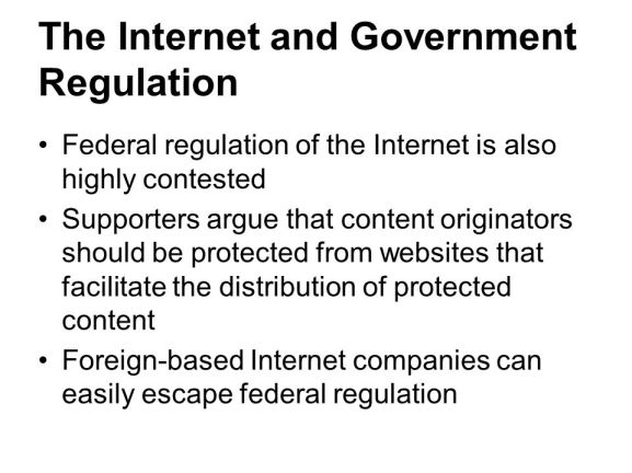 GOVERNMENT REGULATION OF THE INTERNET AND ITS DIFFICULTIES