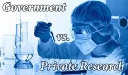 GOVERNMENT VS. PRIVATE RESEARCH