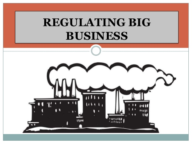 REGULATING BIG BUSINESS