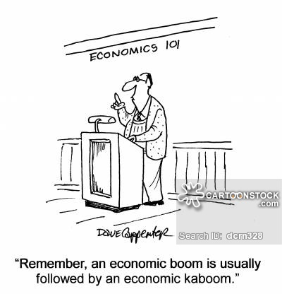 'Remember, an economic boom is usually followed by an economic kaboom,'